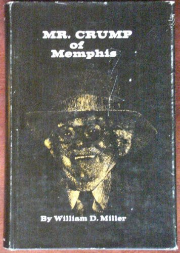 Mr. Crump of Memphis (Southern biography series)