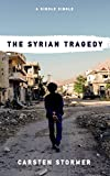 The Syrian Tragedy (Kindle Single)