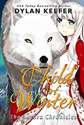 Child of Winter: A Coming of Age Middle Grade Fantasy Novel (The Aurora Chronicles Book 1)
