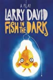 Image of Fish in the Dark: A Play