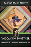 We Can Do Together: Impressions of a Recovering Feminist First Lady