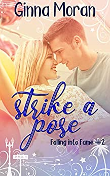 Strike a Pose (Falling into Fame Book 2) by [Moran, Ginna]