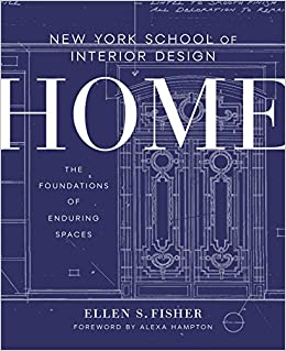 New York School Of Interior Design: Home: The Foundations Of Enduring  Spaces New York School/Interior Desig: Amazon.de: Ellen S. Fisher, Jen  Renzi, ...