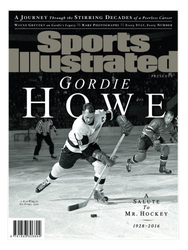 Sports Illustrated Gordie Howe Special Tribute Issue: A Salute to Mr. Hockey