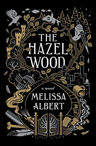 The Hazel Wood: A Novel by [Albert, Melissa]