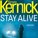 Stay Alive Audiobook by Simon Kernick Narrated by Paul Thornley