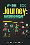 It's Time For You to Begin Your Weight Loss Journey!      Being overweight and out of shape is a common problem for most of us today. This book is a practical guide for beginners to launch their weight loss journey and is designed to not only help...