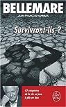 Survivront-ils ? : 45 suspenses où la vie joue à pile ou face par Bellemare