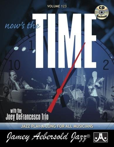 Jamey Aebersold Jazz -- Now's the Time, Vol 123: With the Joey Defrancesco Trio, Book & 2 CDs (Jazz Play-A-Long for All Musicians) pdf epub