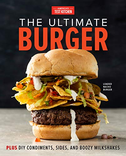 Book cover from The Ultimate Burger: Plus DIY Condiments, Sides, and Boozy Milkshakes by Loren Bouchard