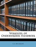 Volkslees, of Onderwijzers Handboek, G. C. De Greuve, 114859616X
