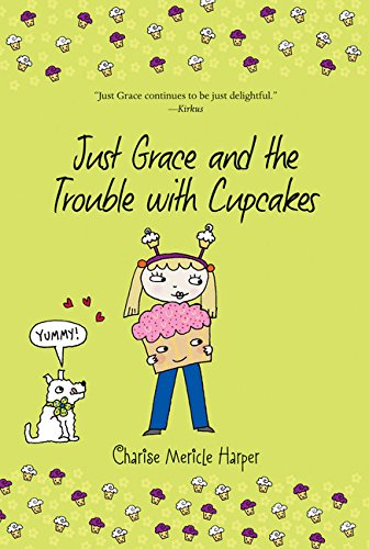 Just Grace and the Trouble with Cupcakes (The Just Grace (Under Eiffel Tower)