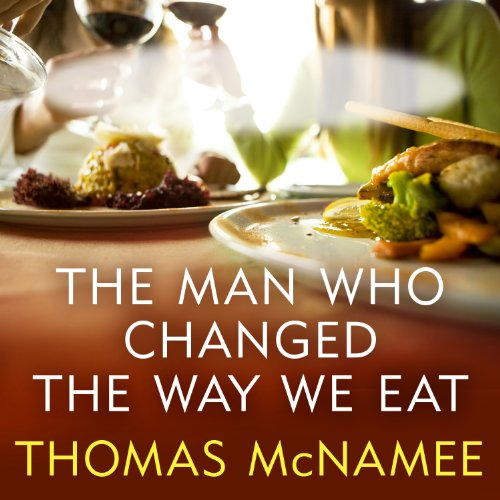 The Man Who Changed the Way We Eat: Craig Claiborne and the American Food Renaissance