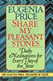 Share My Pleasant Stones, Eugenia Price, 0385417128