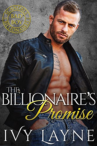 The Billionaire's Promise (Scandals of the Bad Boy Billionaires Book - New Club Billionaire Boys