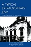 img - for A Typical Extraordinary Jew: From Tarnow to Jerusalem book / textbook / text book