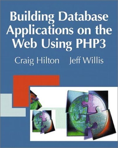 Building Database Applications on the Web Using PHP3 by Hilton, Craig, Willis, Jeff (1999) Paperback
