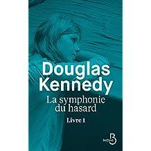 La Symphonie du hasard - Livre 1 (Littérature étrangère) (French Edition)