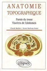 Anatomie topographique.. Parois du tronc, viscères de l'abdomen