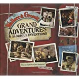 Wallace and Gromit Grand Adventures and Glorious Inventions: The Scrapbook of an Inventor... and His Dog (Wallace & Gromit) by Worms, Penny (2009)