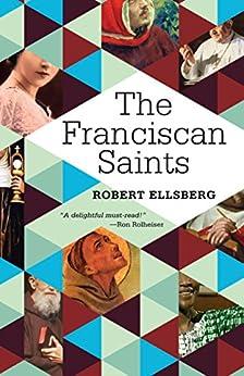 The Franciscan Saints by [Ellsberg, Robert]