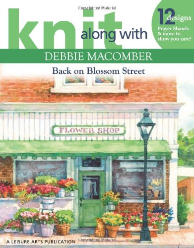Download Knit Along with Debbie Macomber: Back on Blossom Street (Leisure Arts #4279) ebook