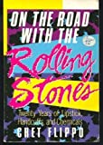 On the Road with the Rolling Stones, Chet Flippo, 0385193742