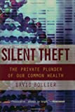 img - for Silent Theft: The Private Plunder of Our Common Wealth book / textbook / text book