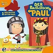Der mutige Ritter Paul (Der phantastische Paul 1) | Thomas Karallus