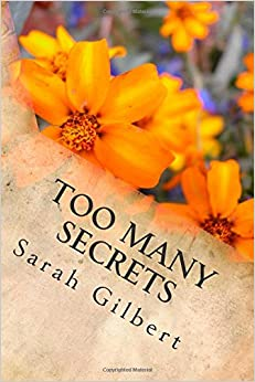 Too Many Secrets: Brigid's life has been a simple one. Cycling a mile to the Church, chatting with the locals. It's a breathtaking shock when that ... there have been Too Many Secrets......