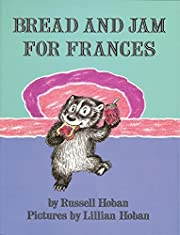 Bread and Jam for Frances by Russell Hoban…
