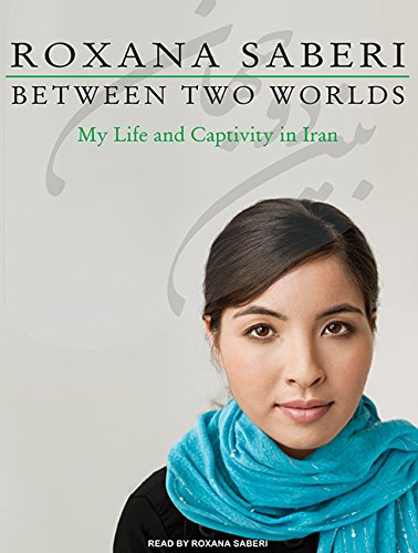 Between Two Worlds: My Life and Captivity in Iran by Tantor Audio
