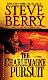 The Charlemagne Pursuit: A Novel (Cotton Malone, Band 4)