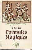 Enchiridion du pape Léon III ou le Livre des formules magiques