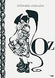Oz - Album Dessiné Par Stéphane Levallois