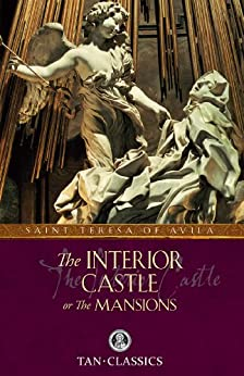 The Interior Castle With Supplemental Reading Catholic Prayers Illustrated Kindle Edition