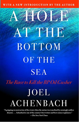 A Hole at the Bottom of the Sea: The Race to Kill the BP Oil Gusher - Oil Gusher