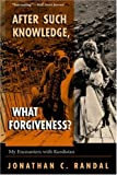img - for After Such Knowledge, What Forgiveness? My Encounters With Kurdistan by Jonathan C. Randal (1998-12-10) book / textbook / text book