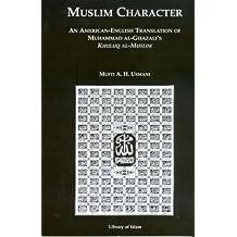 Muslim Character: An American-English Translation of Muhammad al-Ghazali's Khuluq al-Muslim
