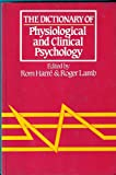 The Dictionary of Physiological and Clinical Psychology, , 0262580756