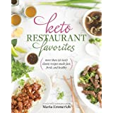 Keto Restaurant Favorites: More Than 175 Tasty Classic Recipes Made Fast, Fresh, and Healthy