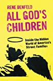 img - for All God's Children: Inside the Dark and Violent World of America's Street Families by Rene Denfeld (2007-05-03) book / textbook / text book
