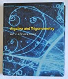 Algebra and Trigonometry with Applications, M. A. Munem and David J. Foulis, 0879014989