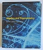 Algebra and Trigonometry with Applications, M. A. Munem and David J. Foulis, 0879014989