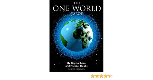 The One World Tarot Deck: Crystal Love, Michael Hobbs