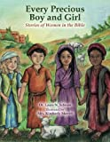 img - for Every Precious Boy and Girl: Stories of women in the Bible book / textbook / text book