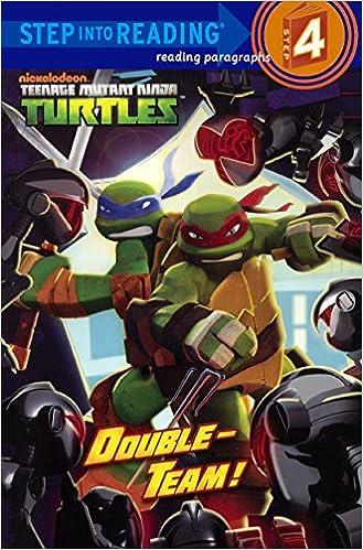 Teenage Mutant Ninga Turtles: Double-Team! Step into Reading ...