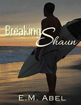 Breaking Shaun (Breaking Free Book 2) by [Abel, E.M.]