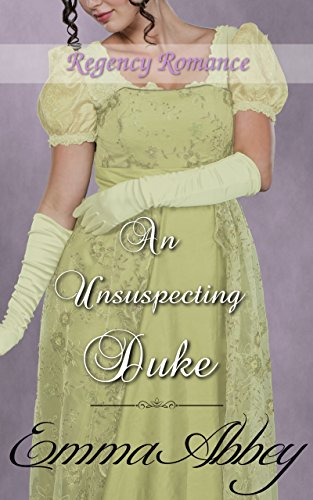 Regency Romance : An Unsuspecting Duke by Emma Abbey ebook