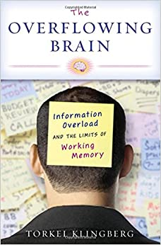 The Overflowing Brain: Information Overload And The Limits Of Working Memory Epub Descargar
